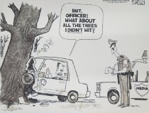 Image of But, officer! What about all the trees I didn't hit? - Kelley, Steve, 1958?-